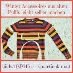 Aus alten Pullis schneiderst du schnell und günstig deine Winteraccessoires!#Mütze #Stirnband #Stulpen #Handschuhe
