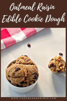 Oatmeal Raisin Edible Cookie Dough - Food Meanderings