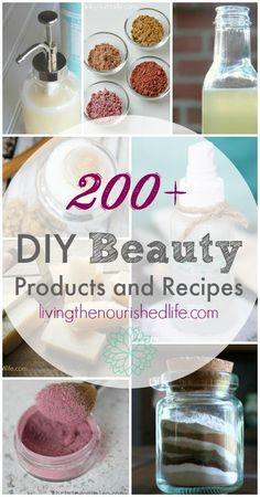 200+ DIY Beauty Products and DIY Beauty Recipes. All-natural and non-toxic beauty recipes to try at home! - from livingthenourishedlife.com: