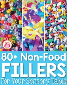 80 non-food fillers, mix-ins, and tools for your sensory table or bin. A great idea list for preschool and pre-k teachers. Sensory Tubs, Sensory Rooms, Sensory Bottles, Sensory Activities, Sensory Play, Preschool Activities, Preschool Curriculum, Sensory Boards, Preschool Centers