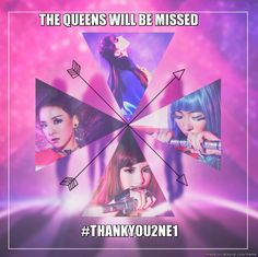 The Queens will be missed, Thank you, 2NE1