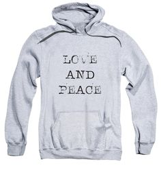 Love Sweatshirt featuring the digital art Love and Peace by Kathleen Wong #hoodie #sweatshirt #love #peace
