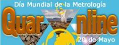 20 de Mayo Día Mundial de la Metrología. http://www.quaronline.com/