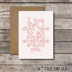 For the person who accepts you exactly as your are. | 25 Valentines To Give To Your Best Pal