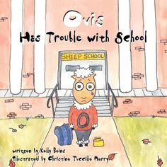 Ovis Has Trouble with School - new book about a young sheep who struggles with puzzling behaviors and is misunderstood by his teacher and peers.  Ovis has sensory processing disorder.