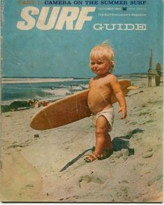 Surf posters are used to sell surfboards, to promote surf movies or exotic surfing beaches. From retro chick prints to classic pin-up frames, surfing posters are portraits of a generation. Who doesn't own a piece of surf art? Surf Vintage, Vintage Surfing, Retro Surf, Surfer Baby, Surfer Dude, Surfer Room, Soul Surfer, Wind Surf, Sup Stand Up Paddle