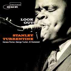 "Stanley Turrentine: Look Out!   Label: Blue Note 4039   12"" LP 1960   Design: Reid Miles   Photo: Francis Wolff"