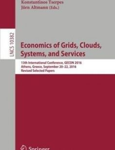 Economics of Grids Clouds Systems and Services: 13th International Conference GECON 2016 Athens Greece September 20-22 2016 Revised Selected Papers free download by Josà Ã?ngel BaÃares Konstantinos Tserpes JÃrn Altmann ISBN: 9783319619194 with BooksBob. Fast and free eBooks download.  The post Economics of Grids Clouds Systems and Services: 13th International Conference GECON 2016 Athens Greece September 20-22 2016 Revised Selected Papers Free Download appeared first on Booksbob.com.