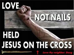 For God so loved the world that he gave his one and only Son, that whoever believes in him shall not perish but have eternal life. [ John NIV ] ♥ Love, not nails, held Jesus on the Cross. God Is, Word Of God, Christian Life, Christian Quotes, Faith Quotes, Bible Quotes, Biblical Quotes, God Loves Me, Jesus Loves
