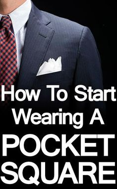 How to Start Wearing a Pocket Square Pocket Square Styles, Tie And Pocket Square, Pocket Squares, Capsule Wardrobe Work, Men's Wardrobe, Types Of Suits, La Mode Masculine, Men Style Tips, Well Dressed Men