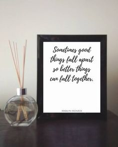 Sometimes good things fall appart so better things can fall together - Marilyn Monroe Inspirational wall Art / wall print quote Instant download print This listing is a DIGITAL FILE – no physical product will be sent. Print the file in the comfort of your home or at a local print shop! You