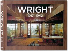 Frank Lloyd Wright. Complete Works. Vol. 2, 1917–1942. TASCHEN Books