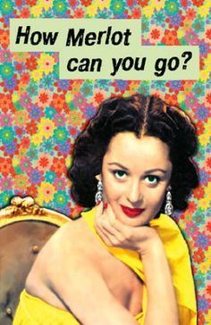 How Merlot can you go? - vintage retro funny quote