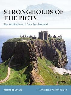 Angus Konstam: Strongholds of the Picts:  The Fortifications of Dark Age Scotland. McGeer cover