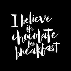 I believe in chocolate for breakfast Art Print