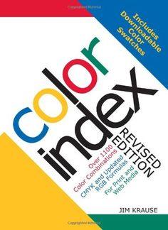 Color Index - Revised Edition by Jim Krause http://www.amazon.com/dp/1440302626/ref=cm_sw_r_pi_dp_jTPrub0Z09B8X
