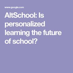 AltSchool: Is personalized learning the future of school?
