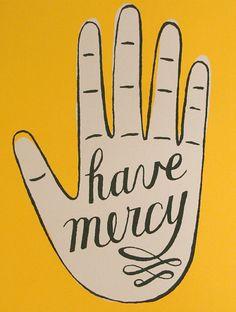Have Mercy Print!  by JordanGraceOwens