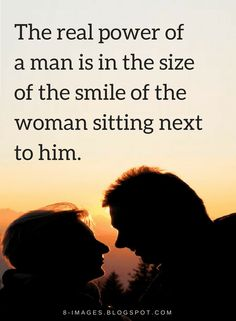 Quotes How powerful a man is determined by the happiness of his woman.