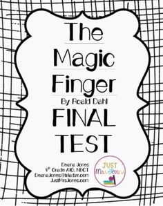 This is a final test for The Magic Finger by Roald Dahl that aligns with my Comprehension Packet. It includes multiple choice comprehension questions, illustration explanations, open ended text elements questions, a story map, a sentence writing section for