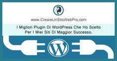 Tutti i migliori Plugin di Wordpress che utilizzo per i miei siti di successo. La lista dei Plugin che dovresti installare per un sito professionale.