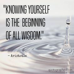 """#Quotes about #Wisdom: """"Knowing yourself is the beginning of all wisdom. """" - #Aristotle  Related Topics: #Knowledge"""