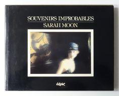 Souvenirs Improbables | Sarah Moon