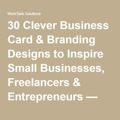 30 Clever Business Card & Branding Designs to Inspire Small Businesses, Freelancers & Entrepreneurs — WorkTank Solutions