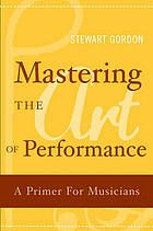 Master teacher Stewart Gordon offers advice for musicians on conquering the demands of performance. Through real-life examples and powerful pre-performance exercises, this highly readable manual gives musicians and other performers practical insights on every aspect of performance. While other books identify and describe the problems associated with performance, this book offers detailed and practical suggestions for solving them.