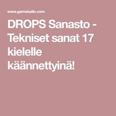 DROPS Sanasto - Tekniset sanat 17 kielelle käännettyinä!
