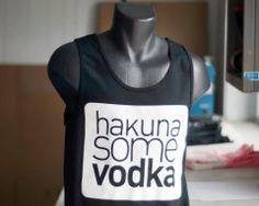 Hakuna Some Vodka. Spring Break Tanks.