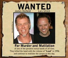 Metallica are one of the biggest sell-outs in Heavy Metal History. This is Metallica's wanted poster. Find more Metallica and other Heavy Metal Stuff at http://HeavyMetalBlog.org