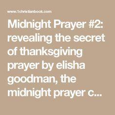 12 Best Elisha Goodman Prayers images in 2017 | Midnight prayer