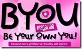 Byou magazine for girls - BYOU the Self esteem magazine for Girls, and the best magazine available on the market.. I am so grateful for this magazine. You will never know.