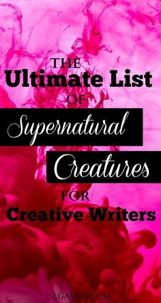 Looking for something different for your fantasy novel? Check out this list of supernatural creatures for creative writers.