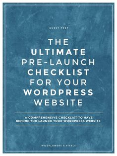 The Ultimate Pre-Launch Checklist For Your WordPress Website. Looking to launch…