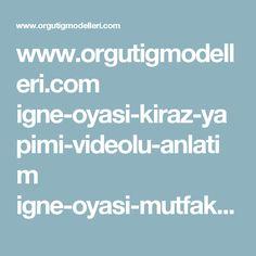 www.orgutigmodelleri.com igne-oyasi-kiraz-yapimi-videolu-anlatim igne-oyasi-mutfak-havlu-kenari-ornekleri-2014-9-moda-park