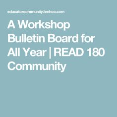 A Workshop Bulletin Board for All Year | READ 180 Community