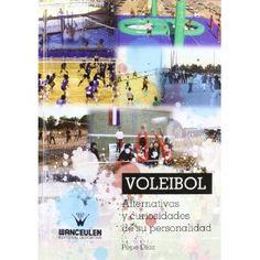 Voleibol : alternativas y curiosidades de su personalidad / Pepe Díaz ; [colaborador del autor, David Díaz Cueli ; edición y revisión, José Manuel Rodríguez Huertas]