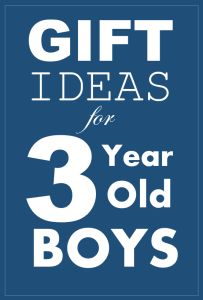 Gift ideas for 3 year old boys.