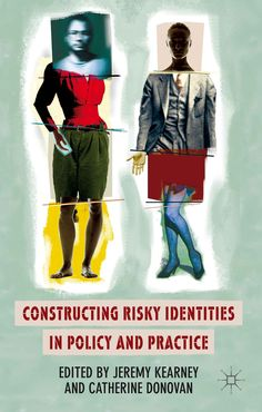 Constructing Risky Identities in Policy and Practice book cover ©Palgrave Macmillan