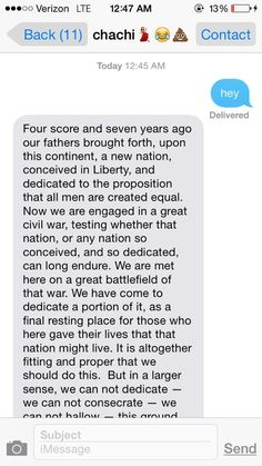 "28 Texts From 2014 That Will Make You Laugh Every Time *Replacing ""Hey"" with the Gettysburg Address!"