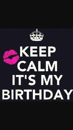 Keep Calm It's My Birthday keep calm birthday keep calm quotes happy birthday happy birthday wishes birthday quotes happy birthday quotes birthday quote my birthday happy birthday to me Keep Calm Birthday, Tomorrow Is My Birthday, Its My Birthday Month, Its My Bday, September Birthday, Birthday Captions For Myself, Birthday Wishes For Myself, Happy Birthday Quotes For Friends, Happy Birthday Me