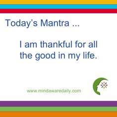 Today's #Mantra. . . I am thankful for all the good in my life. #affirmation #trainyourbrain #ltg Get our mantras in your email inbox here: