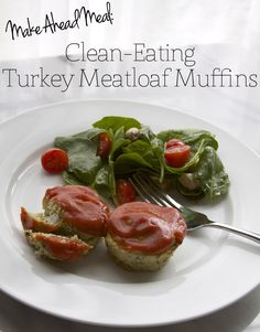 Make Ahead Meal: Eat Clean Turkey Meatloaf Muffins Recipe | All Sorts of Pretty