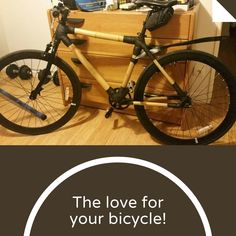 Build Your Own Bamboo Bike Bamboo Bicycle, Bicycle Quotes, Bike, Building, Happiness, Bicycle, Construction, Bonheur