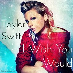 Taylor Swift I Wish You Would Cover Edit by Claire Jaques