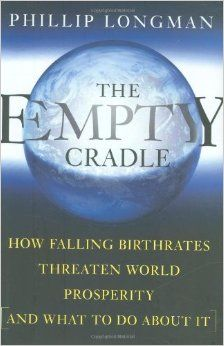 The Empty Cradle: How Falling Birthrates Threaten World Prosperity And What To Do About It: Philip Longman: 9780465050505: Amazon.com: Books