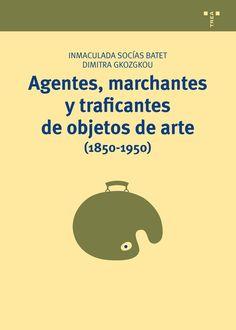 Agentes, marchantes y traficantes de objetos de arte : (1850-1950) / Immaculada Socías, Dimitra Gkozgkou