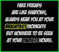 Fake Friends Quote. Fake friends quotes on PictureQuotes.com.